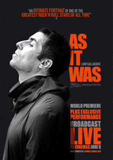 LIAM GALLAGHER: AS IT WAS + EXCLUSIVE LIVE PERFORMANCE