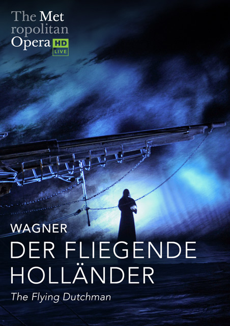 Met Opera: Der Fliegende Hollander (Encore)